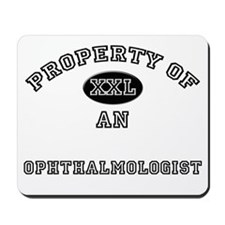 Property of an Ophthalmologist Mousepad