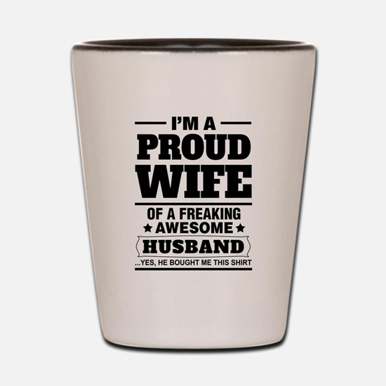 I'm A Proud Wife Of A Freaking Awesome Husband Sho