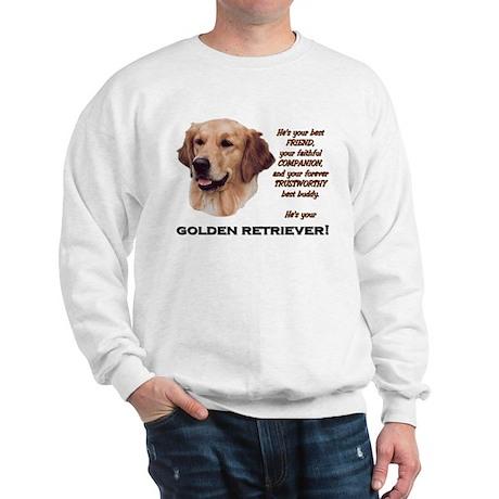 He's Your Golden.. Sweatshirt