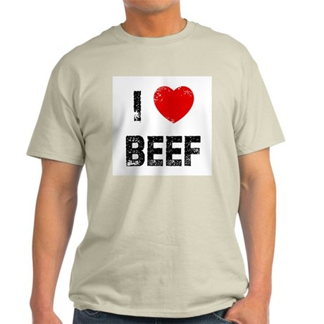 I * Beef Light T-Shirt
