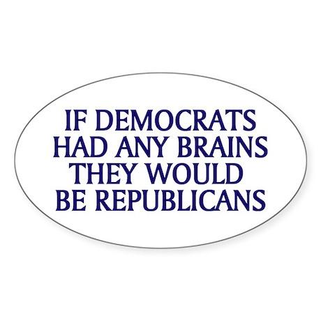 Democrats No Brains Oval Sticker