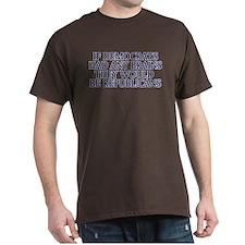 Democrats No Brains T-Shirt