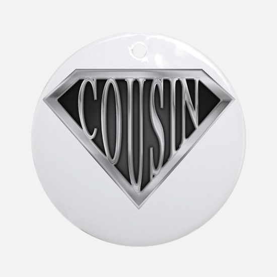 SuperCousin(metal) Ornament (Round)