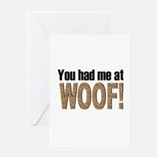 You had me at Woof! Greeting Card