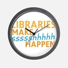 LIBRARIES make SHHHHHH Happen! Funny li Wall Clock