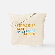 LIBRARIES make SHHHHHH Happen! Funny libr Tote Bag
