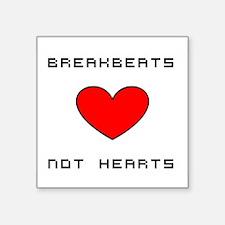 Breakbeats Not Hearts Sticker