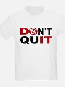 Dont Quit Poker T-Shirt