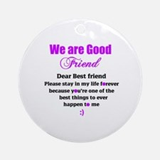 Good Friend Round Ornament
