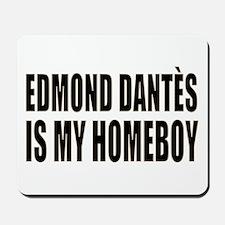 My Homeboy Edmond Mousepad