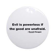Reagan Evil Is Powerless Ornament (Round)