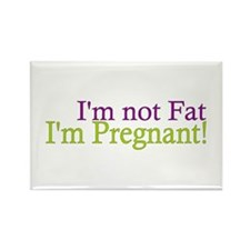 Pregnant not Fat Rectangle Magnet