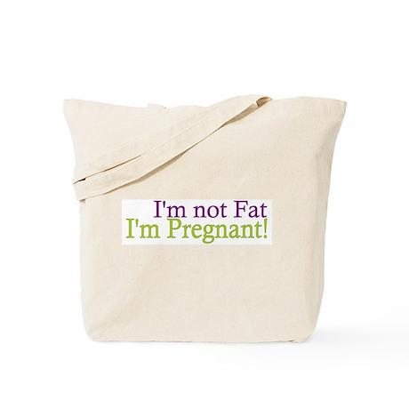 Pregnant not Fat Tote Bag