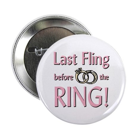 """Last Fling before the Ring 2.25"""" Button (100 pack)"""