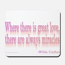 Great Love > Miracles Mousepad