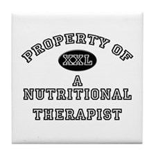 Property of a Nutritional Therapist Tile Coaster