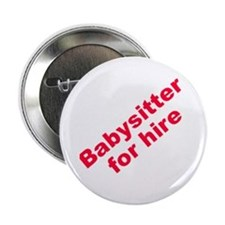 """Babysitter for Hire 2.25"""" Button (10 pack)"""