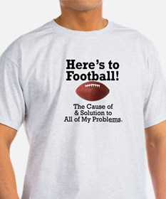 Here's to Football T-Shirt