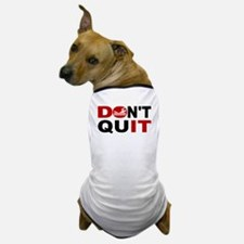 Dont Quit Swimming Dog T-Shirt
