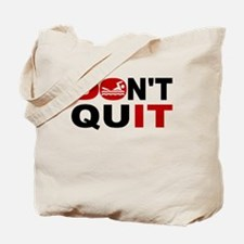Dont Quit Swimming Tote Bag