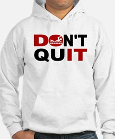 Dont Quit Swimming Hoodie