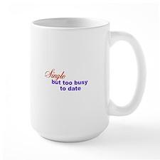 SingleButTooBusyToDate Mug