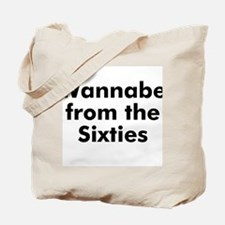 Wannabe from the Sixties Tote Bag