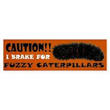 I Brake for Fuzzy Caterpillars Bumper Car Sticker