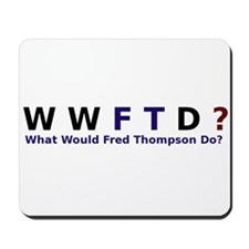 What Would Fred Thompson Do Mousepad