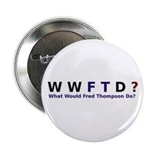 What Would Fred Thompson Do Button
