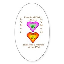 I LOVE THE ALL EYM COLLECTION Oval Decal