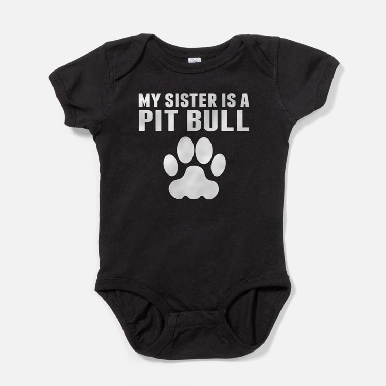 My Sister Is A Pit Bull Baby Bodysuit