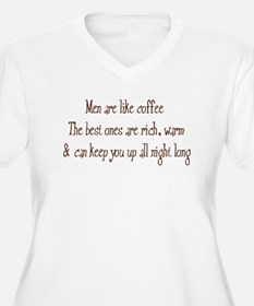 Men Are Like Coffee T-Shirt