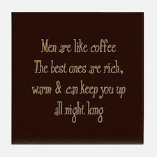 Men Are Like Coffee Tile Coaster