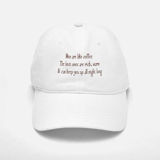 Men Are Like Coffee Baseball Baseball Cap