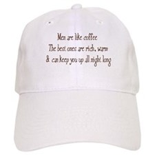 Men Are Like Coffee Baseball Cap