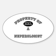 Property of a Nephrologist Oval Decal
