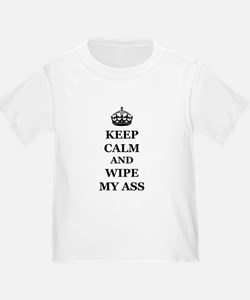 Keep Calm And Wipe My Ass T-Shirt