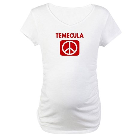 TEMECULA for peace Maternity T-Shirt