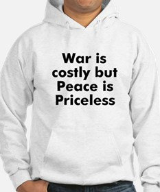 War is costly but Peace is Pr Hoodie