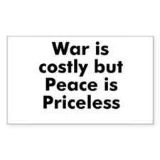 War is costly but Peace is Pr Sticker (Rectangular