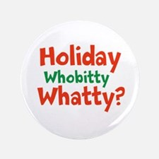 Holiday Whobitty Whatty Button