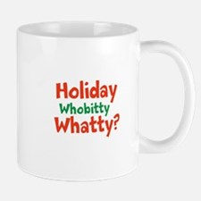 Holiday Whobitty Whatty Mugs