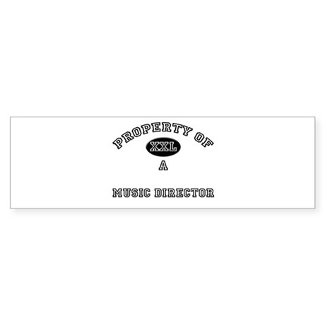 Property of a Music Director Bumper Sticker