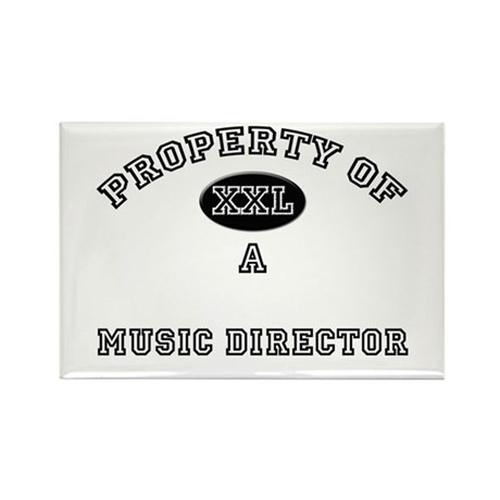 Property of a Music Director Rectangle Magnet
