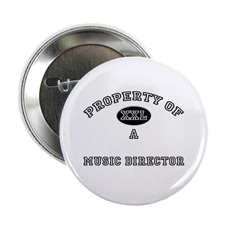"Property of a Music Director 2.25"" Button (10 pack"