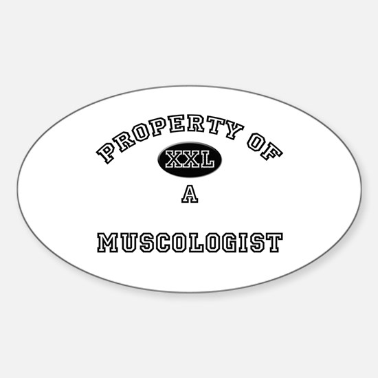 Property of a Muscologist Oval Decal
