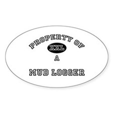 Property of a Mud Logger Oval Decal