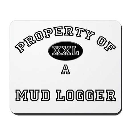 Property of a Mud Logger Mousepad