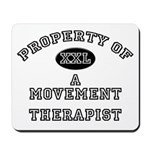Property of a Movement Therapist Mousepad